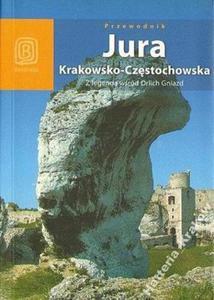 Monika i Artur Kowalczykowie JURA KRAKOWSKO-CZĘSTOCHOWSKA. Z LEGENDĄ WŚRÓD ORLICH GNIAZD - 2834460010