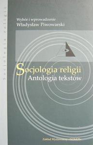 SOCJOLOGIA RELIGII. ANTOLOGIA TEKST - 2832180490