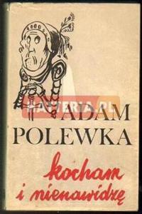 Adam Polewka KOCHAM I NIENAWIDZĘ [antykwariat] - 2834460245