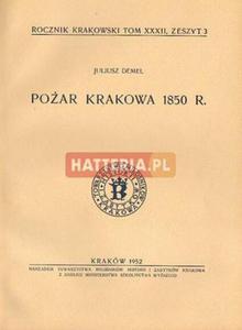 Juliusz Demel POŻAR KRAKOWA 1850 R. [antykwariat] - 2834460344