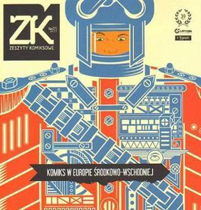 ZESZYTY KOMIKSOWE. NR 11 (CZERWIEC 2011): KOMIKS W EUROPIE ŚRODKOWO-WSCHODNIEJ - 2834460362