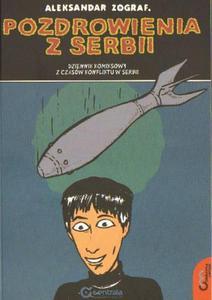 Aleksandar Zograf POZDROWIENIA Z SERBII. DZIENNIK KOMIKSOWY Z CZAS - 2834460363