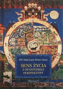 XIV Dalaj Lama Tenzin Gjatso SENS ŻYCIA Z BUDDYJSKIEJ PERSPEKTYWY - 2832180534