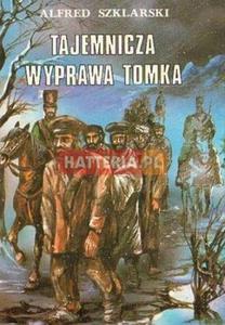 Alfred Szklarski TAJEMNICZA WYPRAWA TOMKA [antykwariat] - 2834460438