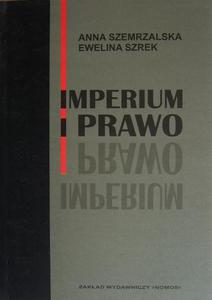 IMPERIUM I PRAWO Anna Szemrzalska, Ewelina Szrek - 2832180552