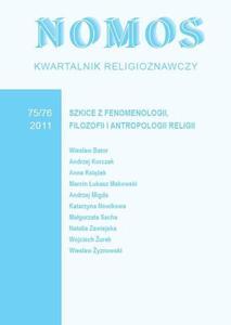 NOMOS. KWARTALNIK RELIGIOZNAWCZY. NR 75/76 (2011): SZKICE Z FENOMENOLOGII, FILOZOFII I ANTROPOLOGII RELIGII - 2834460626
