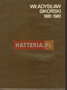 WŁADYSŁAW SIKORSKI 1881-1981 [antykwariat] - 2834460649