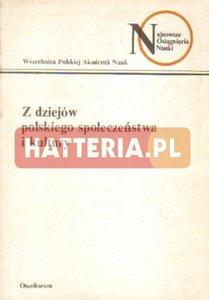 Z DZIEJÓW POLSKIEGO SPOŁECZEŃSTWA I KULTURY [antykwariat] - 2834460902