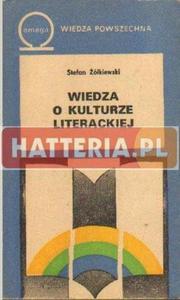Stefan Żółkiewski WIEDZA O KULTURZE LITERACKIEJ [antykwariat] - 2834460941