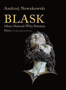 Andrzej Nowakowski BLASK. OŁTARZ MARIACKI WITA STWOSZA - 2834461079