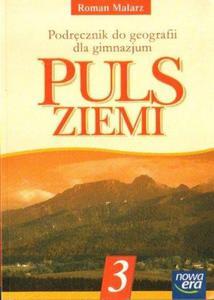 Roman Malarz PULS ZIEMI. PODRĘCZNIK DO GEOGRAFII DLA GIMNAZJUM. KLASA 3 [antykwariat] - 2834461231
