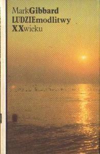 Mark Gibbard LUDZIE MODLITWY XX WIEKU [antykwariat] - 2834461298