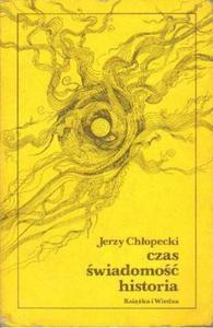 Jerzy Chłopecki CZAS, ŚWIADOMOŚĆ, HISTORIA [antykwariat] - 2834461299