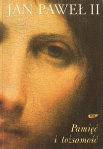 Jan Paweł II PAMIĘĆ I TOŻSAMOŚĆ [antykwariat] - 2834461312