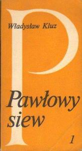 Władysław Kluz PAWŁOWY SIEW. CZĘŚĆ 1 [antykwariat] - 2834461313