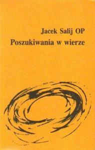 Jacek Salij OP POSZUKIWANIA W WIERZE [antykwariat] - 2834461314