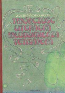 Leokadia Pośpiechowa TWÓRCZOŚĆ LITERACKA WŁODZIMIERZA TETMAJERA [antykwariat] - 2834461398