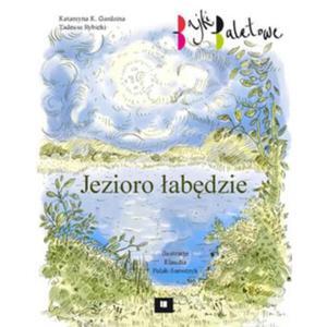 Katarzyna K. Gardzina-Kubała, Tadeusz Rybicki JEZIORO ŁABĘDZIE - 2834461424