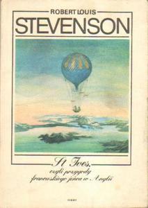 Robert L. Stevenson ST IVES, CZYLI PRZYGODY FRANCUSKIEGO JEŃCA W ANGLII [antykwariat] - 2834461425