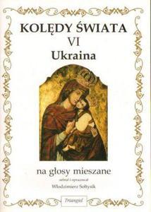 KOLĘDY ŚWIATA VI: UKRAINA. NA GŁOSY MIESZANE - 2834461446