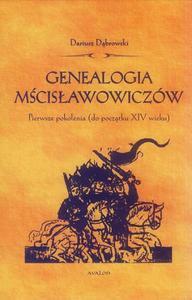Dariusz Dąbrowski GENEALOGIA MŚCISŁAWOWICZÓW - 2834458886