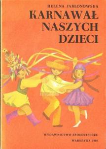 Helena Jabłonowska KARNAWAŁ NASZYCH DZIECI [antykwariat] - 2834461571