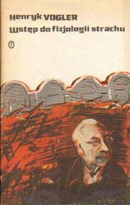 Henryk Vogler WSTĘP DO FIZJOLOGII STRACHU [antykwariat] - 2834461603