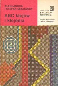 Aleksandra i Stefan Sękowscy ABC KLEJÓW I KLEJENIA [antykwariat] - 2834461697