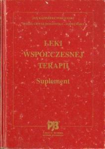 Jan Kazimierz Podlewski, Alicja Chwalibogowska-Podlewska LEKI WSPÓŁCZESNEJ TERAPII. SUPLEMENT [antykwariat] - 2834461715