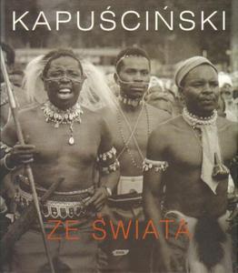 Ryszard Kapuściński ZE ŚWIATA [antykwariat] - 2834461731