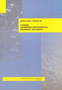 Andrzej Szewc, Gabriela Jyż OCHRONA PROGRAMÓW KOMPUTEROWYCH, INFORMACJI I BAZ DANYCH - 2834461777