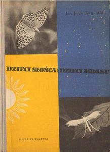 Jan Jerzy Karpiński DZIECI SŁOŃCA I DZIECI MROKU [antykwariat] - 2834461780