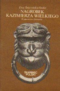 Ewa Śnieżyńska-Stolot NAGROBEK KAZIMIERZA WIELKIEGO [antykwariat] - 2834461799
