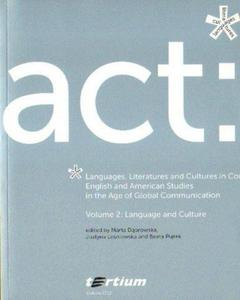 ENGLISH AND AMERICAN STUDIES IN THE AGE OF GLOBAL COMMUNICATIONS. VOLUME 2. LANGUAGE AND CULTURE - 2834461861