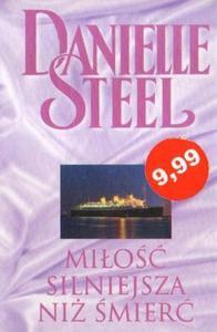 Danielle Steel MIŁOŚĆ SILNIEJSZA NIŻ ŚMIERĆ [antykwariat] - 2834461886