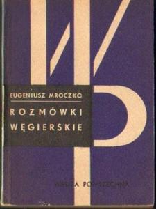 Eugeniusz Mroczko ROZMÓWKI WĘGIERSKIE [antykwariat] - 2834461890