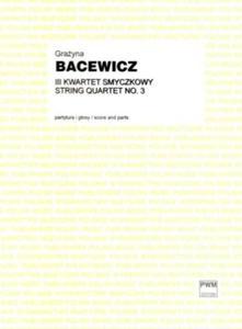 Grażyna Bacewicz III KWARTET SMYCZKOWY - 2834461901