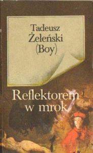 Tadeusz Żeleński (Boy) REFLEKTOREM W MROK [antykwariat] - 2834461931