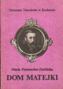 Maria Przemecka-Zielińska DOM MATEJKI [antykwariat] - 2834461941