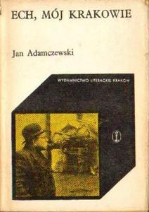 Jan Adamczewski ECH, MÓJ KRAKOWIE [antykwariat] - 2834461958