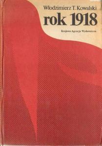 Włodzimierz T. Kowalski ROK 1918 [antykwariat] - 2834461977