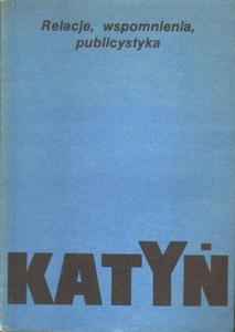 KATYŃ. RELACJE, WSPOMNIENIA, PUBLICYSTYKA [antykwariat] - 2834461981