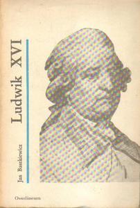 Jan Baszkiewicz LUDWIK XVI [antykwariat] - 2834461996