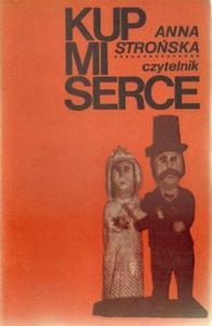 Anna Strońska KUP MI SERCE [antykwariat] - 2834461997