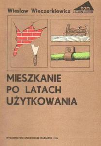 Wiesław Wieczorkiewicz MIESZKANIE PO LATACH UŻYTKOWANIA [antykwariat] - 2834462024