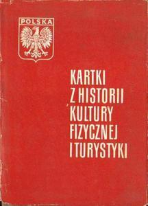 KARTKI Z HISTORII KULTURY FIZYCZNEJ I TURYSTYKI [antykwariat] - 2834462053