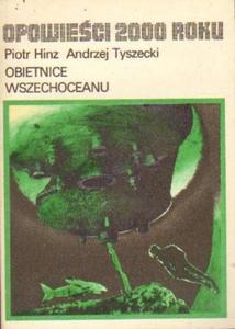 Piotr Hinz, Andrzej Tyszecki OBIETNICE WSZECHOCEANU [antykwariat] - 2834462115