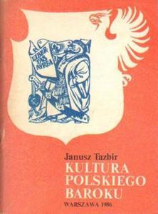 Janusz Tazbir KULTURA POLSKIEGO BAROKU [antykwariat] - 2834462118