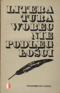 LITERATURA WOBEC NIEPODLEGŁOŚCI. Z PROBLEMÓW KULTURY POLSKIEJ POCZĄTKÓW II...