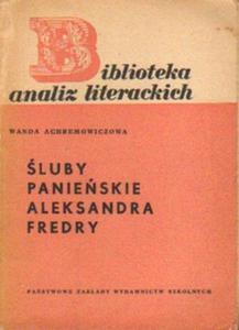 Wanda Achremowiczowa ŚLUBY PANIEŃSKIE ALEKSANDRA FREDRY [antykwariat] - 2834462169